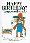 Happy Birthday! (You Poor Old Wreck) by R.H. Exley (23-Sep-1984) Hardcover