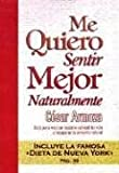 Me Quiero Sentir Mejor Naturalmente / I Want to Feel Better Naturally (Spanish Edition) by Cesar Armoza (2003-08-01)