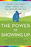 The Power of Showing Up: How Parental Presence Shapes Who Our Kids Become and How Their Brains Get Wired (English Edition)