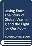 Saving Earth: Climate Change and the Fight for Our Future (English Edition)