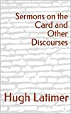 Sermons on the Card and Other Discourses (English Edition)