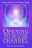 Opening to Channel: How to Connect with Your Guide (Earth Life Series Book 6) (English Edition)