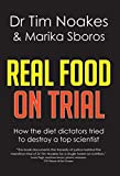 Real Food On Trial: How the diet dictators tried to destroy a top scientist (English Edition)