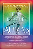 The Power of Auras: Tap Into Your Energy Field For Clarity, Peace of Mind, and Well-Being (English Edition)