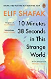 10 Minutes 38 Seconds in this Strange World: SHORTLISTED FOR THE BOOKER PRIZE 2019 (English Edition)