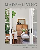 Made for Living: Collected Interiors for All Sorts of Styles (English Edition)