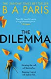 The Dilemma: The Sunday Times top ten bestseller - a thrilling psychological suspense book from million-copy bestselling author B A Paris (English Edition)