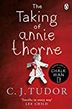 The Taking of Annie Thorne: 'Britain's female Stephen King' Daily Mail (English Edition)