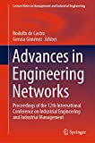 Advances in Engineering Networks: Proceedings of the 12th International Conference on Industrial Engineering and Industrial Management (Lecture Notes in ... Industrial Engineering) (English Edition)