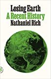 Losing Earth: A Recent History (English Edition)