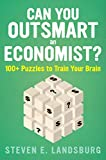 Can You Outsmart an Economist?: 100+ Puzzles to Train Your Brain (English Edition)
