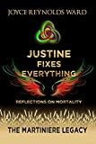 Justine Fixes Everything: Reflections on Mortality (The Martiniere Legacy) (English Edition)