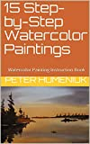 15 Step-by-Step Watercolor Paintings: Watercolor Painting Instruction Book (English Edition)