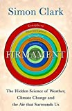 Firmament: The Hidden Science of Weather, Climate Change and the Air That Surrounds Us