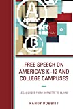 Free Speech on America's K–12 and College Campuses: Legal Cases from Barnette to Blaine (Lexington Studies in Political Communication)