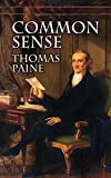 Common Sense by Thomas Paine illustrated edition (English Edition)