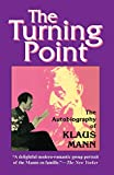 The Turning Point: Autobiography of Klaus Mann