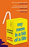 My Mess Is a Bit of a Life (English Edition)