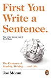 First You Write a Sentence.: The Elements of Reading, Writing … and Life. (English Edition)