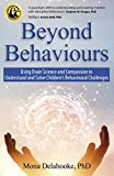 Beyond Behaviours: Using Brain Science and Compassion to Understand and Solve Children's Behavioural Challenges (English Edition)