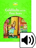 Classic Tales 3. Goldilocks and the Three Bears. MP3 Pack (Classic Tales Second Edition)