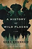 A History of Wild Places: A Novel (English Edition)
