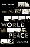 World Peace: (And How We Can Achieve It) (English Edition)