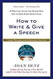 How to Write & Give a Speech: A Practical Guide for Anyone Who Has to Make Every Word Count (Revised, Expanded)