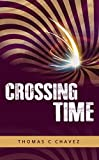 Crossing Time -- Rebellion and Hope (The Rejuvenation Cycle Book 1) (English Edition)