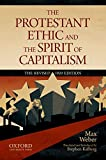 The Protestant Ethic and the Spirit of Capitalism by Max Weber: Translated and updated by Stephen Kalberg