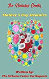The Nicholas Center Mother's Day Memoirs (English Edition)