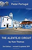 The Alentejo Circuit: 2nd Edition: 1 (Pedal Portugal Tours & Day Rides)