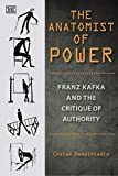 The Anatomist of Power – Franz Kafka and the Critique of Authority