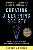 Creating a Learning Society: A New Approach to Growth, Development, and Social Progress, Reader's Edition (Kenneth J. Arrow Lecture Series)