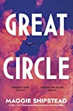 Great Circle: The dazzling new novel for fans of THE GOLDFINCH (English Edition)