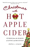 Christmas with Hot Apple Cider: Stories from the Season of Giving and Receiving: 5 (Powerful Stories of Faith, Hope, and Love)