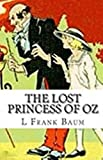 The Lost Princess of Oz Illustrated (English Edition)