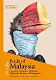Birds Of Malaysia (Lynx and BirdLife International Field Guides Collection)