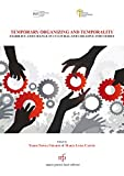 TEMPORARY ORGANIZING AND TEMPORALITY : STABILITY AND CHANGE IN CULTURAL AND CREATIVE INDUSTRIES (English Edition)