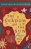 The Shadow of the Sun: My African Life [Idioma Inglés]