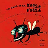 La casa de la Mosca Fosca / The house of Fosca fly (Libros Para Soñar / Books to Dream) (Spanish Edition) (2012-06-30)