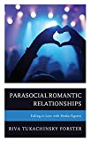 Parasocial Romantic Relationships: Falling in Love with Media Figures (English Edition)