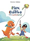 Max and Bamba: the Superwish (Children's Picture Books: Emotions, Feelings, Values and Social Habilities (Teaching Emotional Intel)