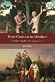 From Creation to Abraham: Further Studies in Genesis 1-11: 726 (The Library of Hebrew Bible/Old Testament Studies)