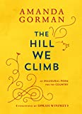 Amanda Gorman the Hill We Climb /Anglais: An Inaugural Poem for the Country