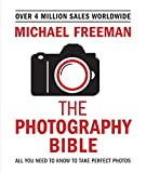 The Photography Bible: Exposure  Light & Lighting  Composition  Digital Editing (Michael Freeman's Photo School) (English Edition)