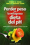 Perder Peso Con la Milagrosa Dieta del PH by Robert O Young PH.D.;Shelley Redford Young(2014-09-30)