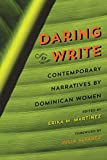 Daring to Write: Contemporary Narratives by Dominican Women (English Edition)