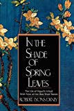In the Shade of Spring Leaves: The Life of Higuchi Ichiyo, with Nine of Her Best Stories