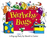 Birthday Bugs: A Pop-Up Party [With Party Hat] (David Carter's Bugs)